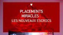 Placements miracles : les nouveaux escrocs